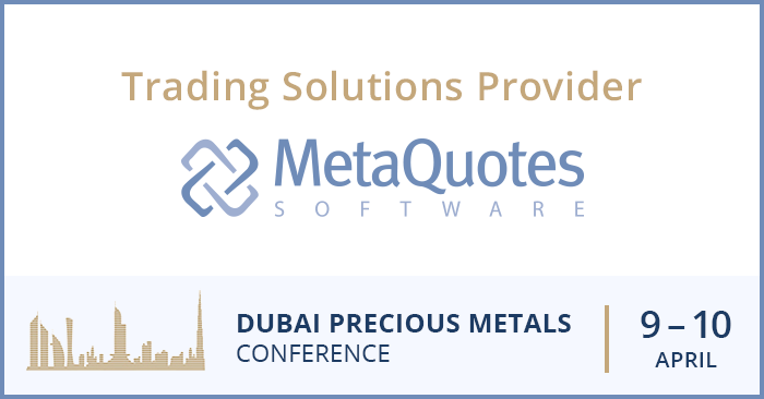 MetaQuotes Software is a technology sponsor of the Dubai Precious Metals Conference (DPMC)